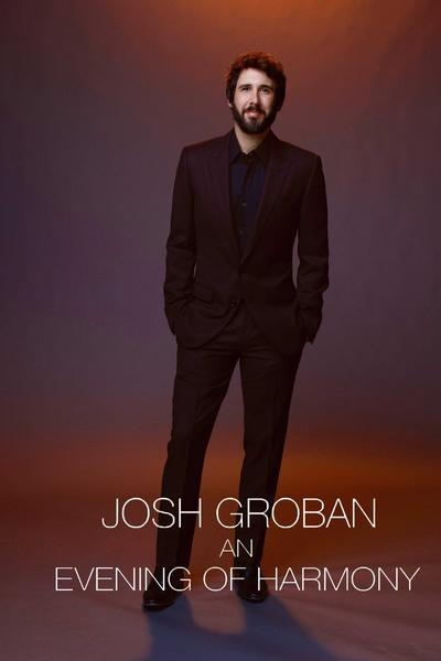 Josh Groban: An Evening of Harmony