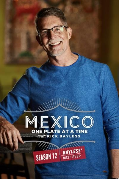 Mexico: One Plate at a Time with Rick Bayless
