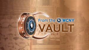 From the WCNY Vault