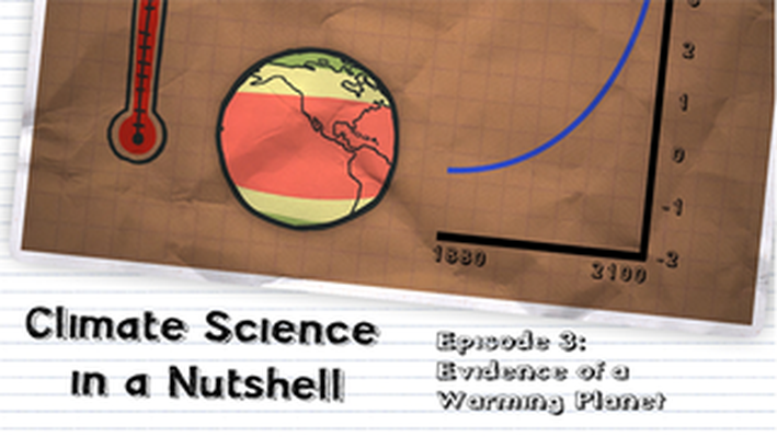 Evidence of a Warming Planet (Episode 3)