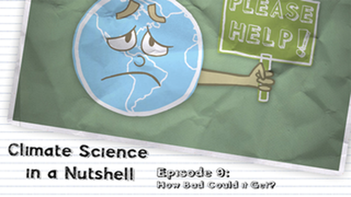 Climate Science in a Nutshell | Episode 9: How Bad Could It Get?