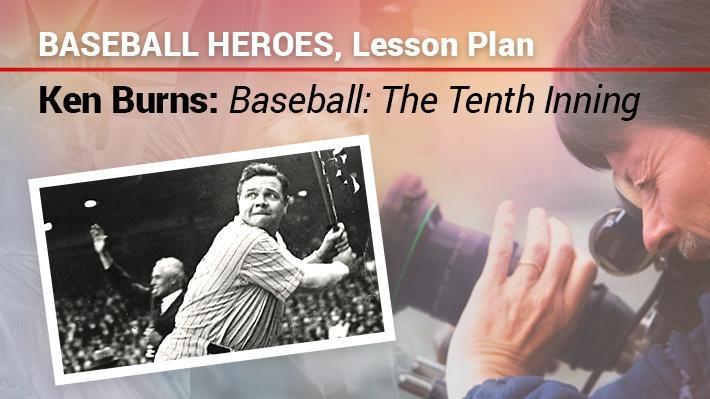 Baseball Heroes, Lesson Plan | Ken Burns: Baseball: The Tenth Inning