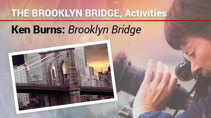 The Brooklyn Bridge: Activities | Ken Burns: Brooklyn Bridge
