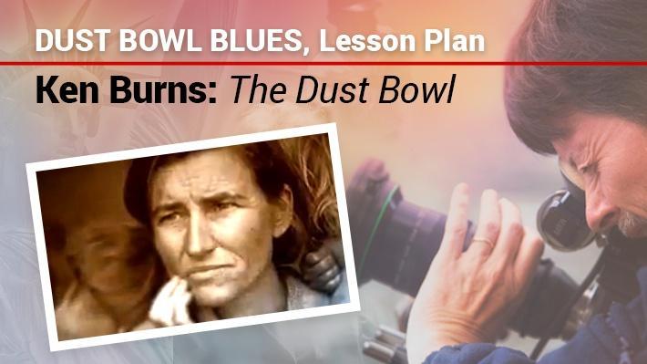 Dust Bowl Blues: Lesson Plan | Ken Burns: The Dust Bowl