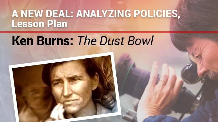 A New Deal: Analyzing Policies, Lesson Plan  | Ken Burns: The Dust Bowl