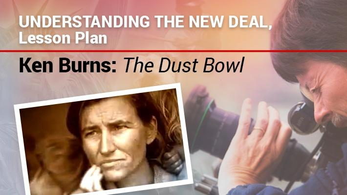 Understanding the New Deal, Lesson Plan | Ken Burns: The Dust Bowl