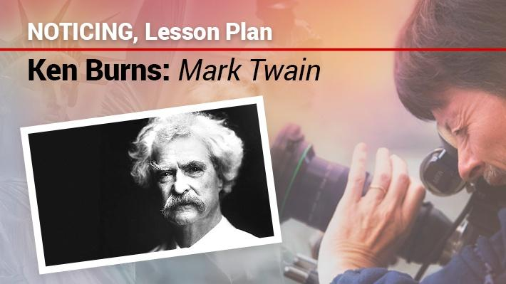 Noticing, Lesson Plan | Ken Burns: Mark Twain