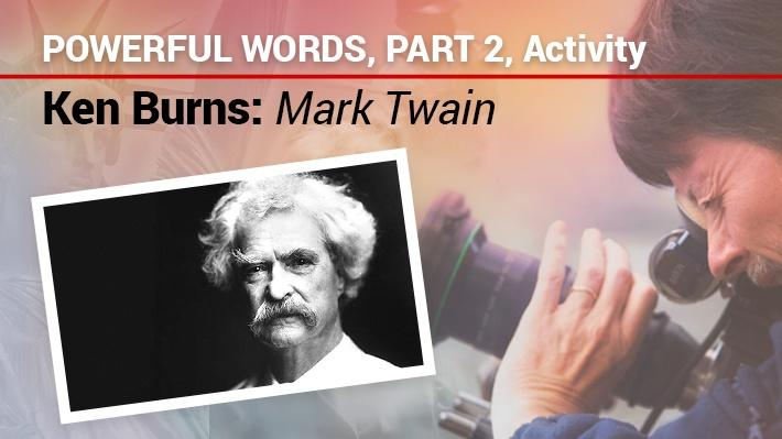Powerful Words, Part 2, Activity | Ken Burns: Mark Twain