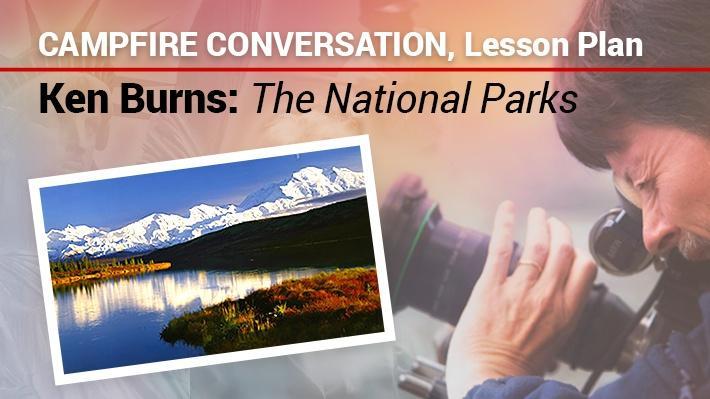 Campfire Conversation: Lesson Plan | Ken Burns: The National Parks