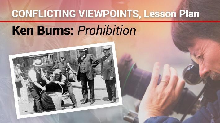 Conflicting Viewpoints, Lesson Plan | Ken Burns: Prohibition