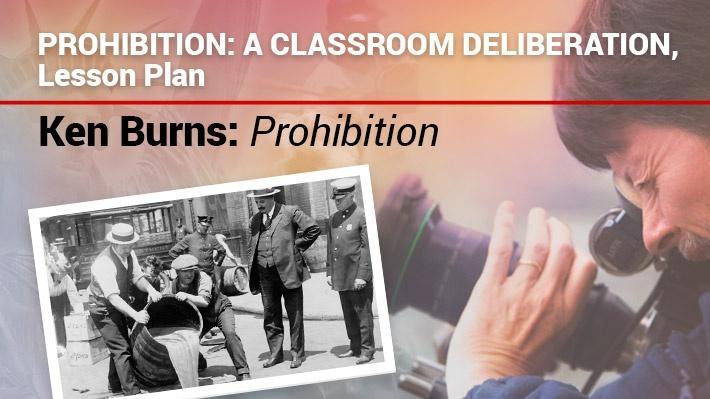 Prohibition: A Classroom Deliberation, Lesson Plan | Ken Burns: Prohibition