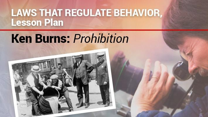 Laws That Regulate Behavior, Lesson Plan | Ken Burns: Prohibition