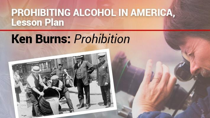Prohibiting Alcohol in America, Lesson Plan | Ken Burns: Prohibition