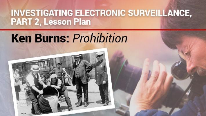 Investigating Electronic Surveillance: Part 2, Lesson Plan | Ken Burns: Prohibition