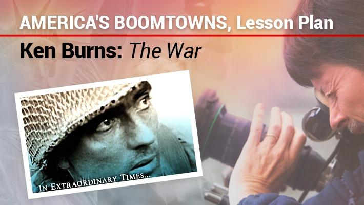 America's Boomtowns, Lesson Plan | Ken Burns: The War