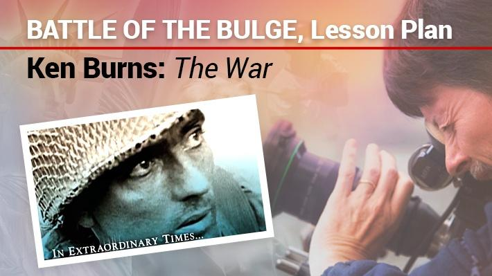 Battle of the Bulge: Lesson Plan | Ken Burns: The War