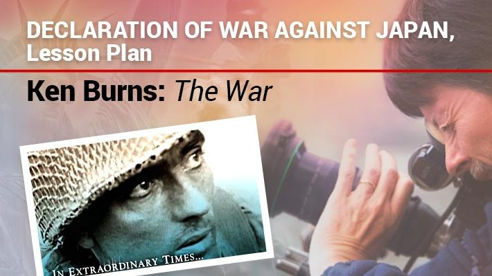 Declaration of War Against Japan, Lesson Plan | Ken Burns: The War