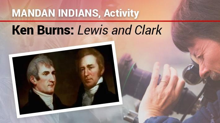 Mandan Indians: Activity | Ken Burns: Lewis & Clark