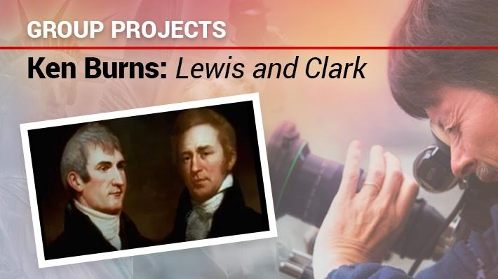 Group Projects | Ken Burns: Lewis & Clark
