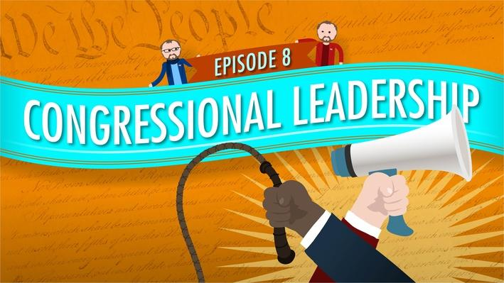 Congressional Leadership | Crash Course Government and Politics