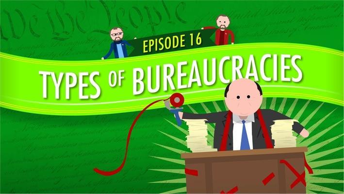 Type of Bureaucracies | Crash Course Government and Politics