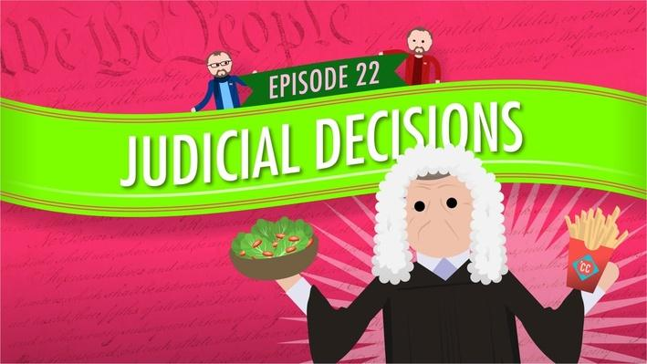 Judicial Decisions | Crash Course Government and Politics