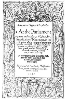 Frontispiece to an account of the Parliament of Queen Elizabeth held between 23 November 1584 and 24 March 1585, printed by Christopher Barker, 1585