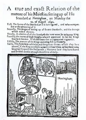 A True and Exact Relation of the Manner of his Majesty's Setting up of his Standard at Nottingham, on Monday 22 August 1642