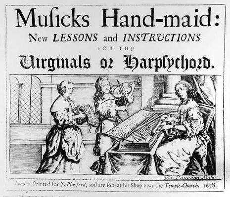 Music's Hand-Maid: New Lessons and Instructions for the Virginals or Harpsichords, engraved by Guiseppe Vaughan, 1678