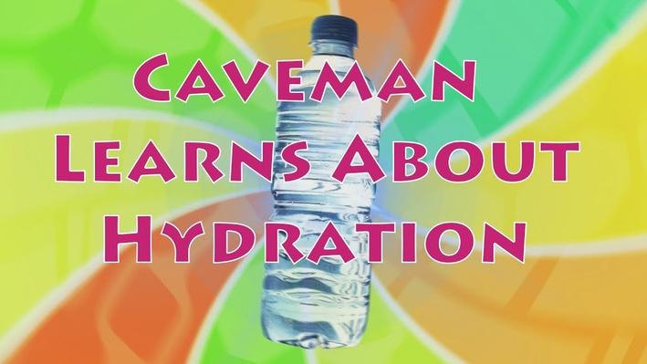 Eat Healthy Food: Caveman Learns About Hydration