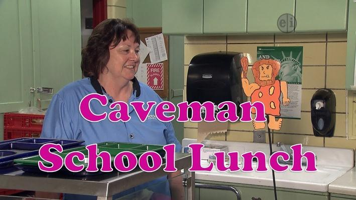Eat Healthy Food: Caveman Learns About School Lunch