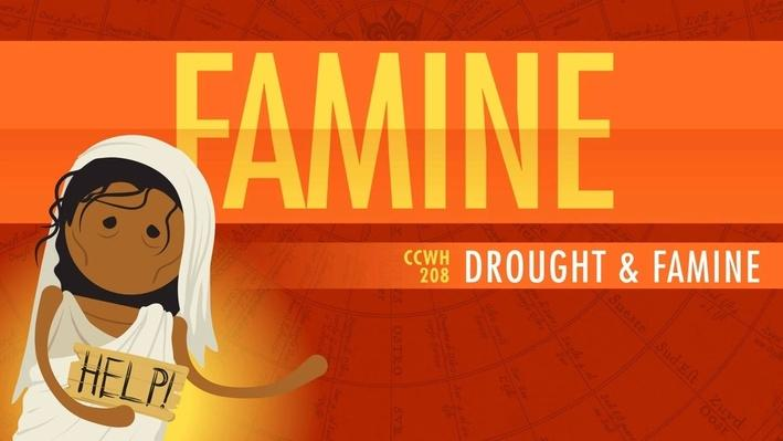 Drought and Famine | Crash Course World History