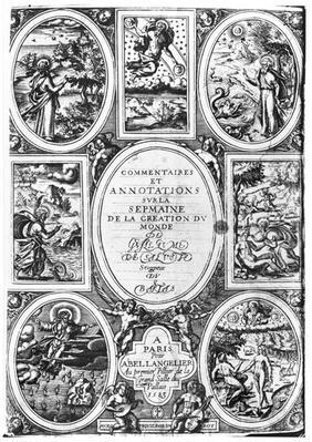 Titlepage of 'Commentaires et Annotations sur la Semaine de la Creation du Monde' by Guillaume Salluste du Bartas