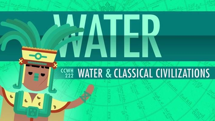 Water and Classical Civilizations | Crash Course World History