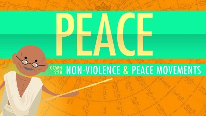 Nonviolence and Peace Movements | Crash Course World History