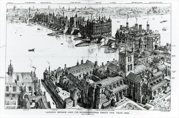 London Bridge and its Surroundings at about the year 1600, from 'Old London Illustrated, a Series of Drawings illustrating London in the XVIth Century', 1884