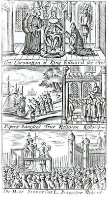 The Coronation of King Edward the Sixth, Popery banished true religion restored, The Duke of Somerset Lord Protector beheaded