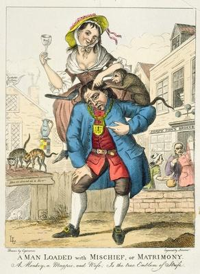 A Man Loaded with Mischief, or Matrimony, c.1766