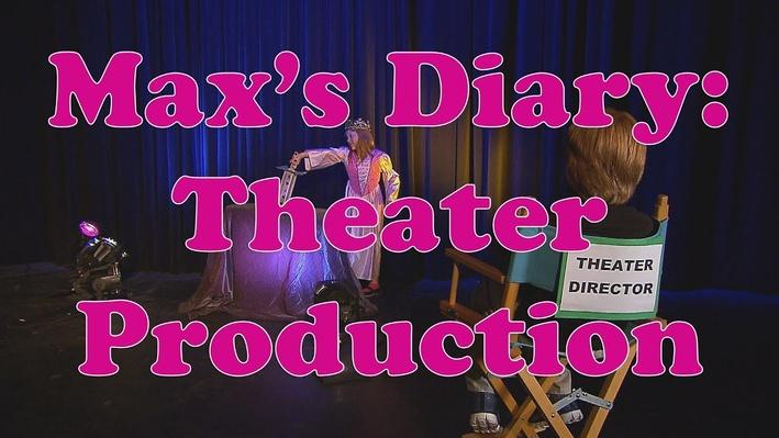 Max's Diary: Theater Production