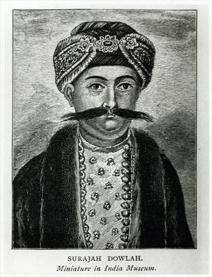 Surajah Dowlah, Nawab of Bengal