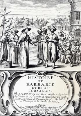 Histoire de Barbarie et de ses Corsaires, published in Paris, 1637