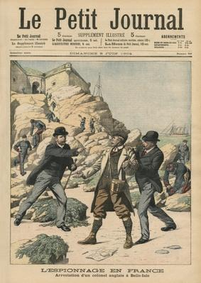 Espionage in France, Arrest of an English colonel at Belle-Isle, illustration from 'Le Petit Journal', supplement illustre, 5th June 1904