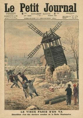 Pulling down one of the last windmills on the Butte Montmartre, illustration from 'Le Petit Journal', supplement illustre, 17th December 1911