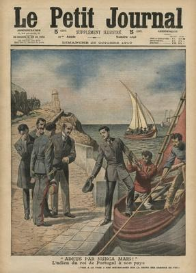 King Manuel II of Portugal bidding farewell to his country, 'Adeus par nunca mais', illustration from 'Le Petit Journal', supplement illustre, 23rd October 1910