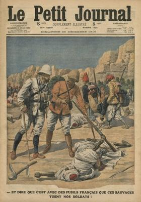 To think that those savages use French guns to kill our soldiers, illustration from 'Le Petit Journal', supplement illustre, 25th December 1910