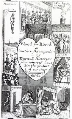 'Blood for Blood, or Murther Revenged in 35 Tragicall Historyes, some where of have bin the product of our times', 1661