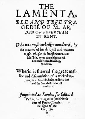 Titlepage to the play 'The Lamentable and True Tragedie of M. Arden of Feversham in Kent', 1592