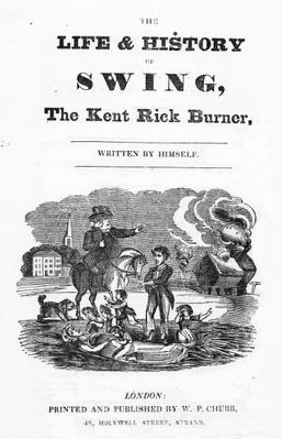 Titlepage to 'The Life and History of Swing, The Kent Rick Burner', 1830