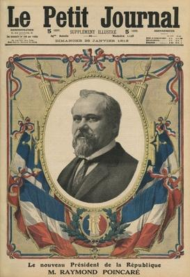The new President of the French Republic, Raymond Poincare, front cover illustration from 'Le Petit Journal', supplement illustre, 26th January 1913