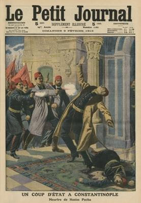 Coup d'Etat at Constantinople, murder of Nazim Pasha, front cover illustration from 'Le Petit Journal', supplement illustre, 9th February 1913